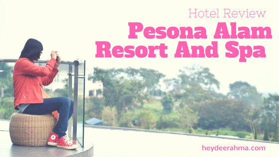 pesona-alam-resort-puncak-review-booking-by-heydeerahma