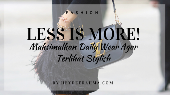 fashion-tips-by-dee-heydeerahma-indonesia-lifestyle-blogger