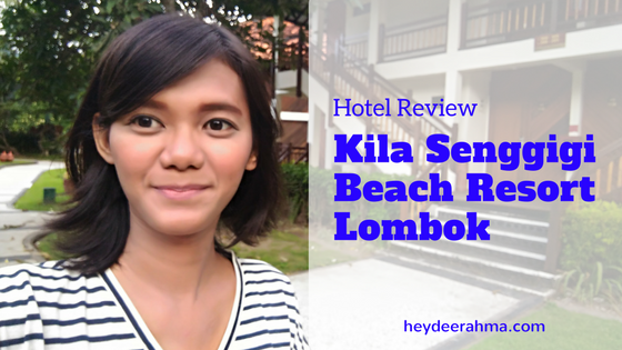 indonesia-lifestyle-blogger-hdr-hotel-review-kila-senggigi-beach-hotel