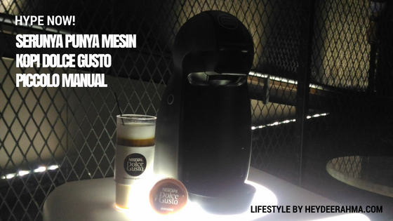lifestyle-blog-indonesia-hdr-nescafe-dolce-gusto-piccolo-manual-launching